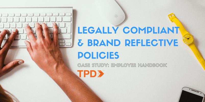 Employee Handbook: Legally Compliant & Brand Reflective   TPD.com