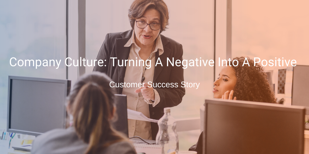 Company Culture_ Turning A Negative Into A Positive (1)-1